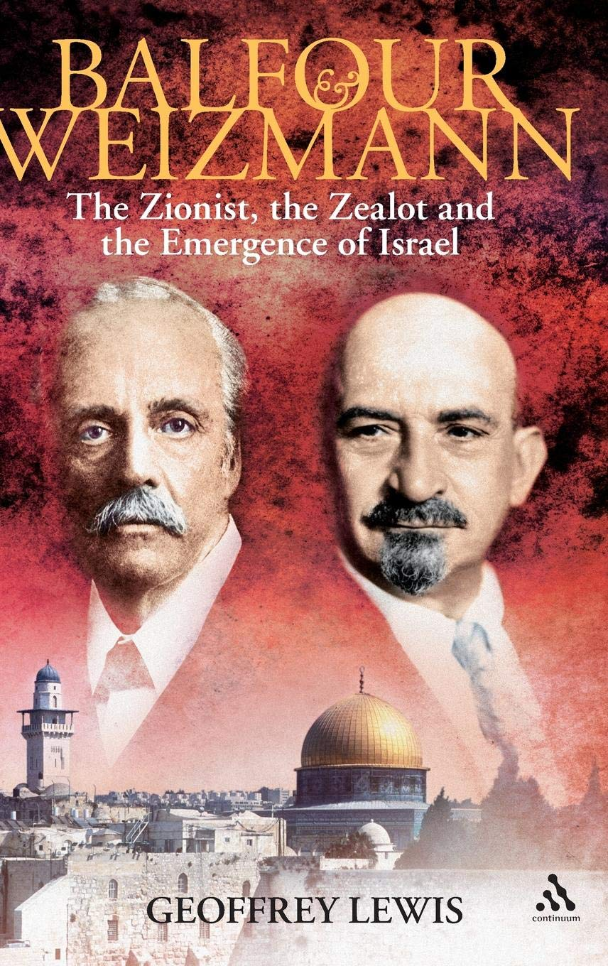 Balfour and Weizmann: The Zionist, the Zealot and the Emergence of Israel ebook