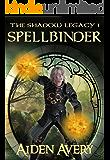 Spellbinder: The Shadow Legacy 1 (A LitRPG series)