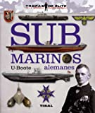 Submarinos alemanes. U-Boote (Tropas de élite)