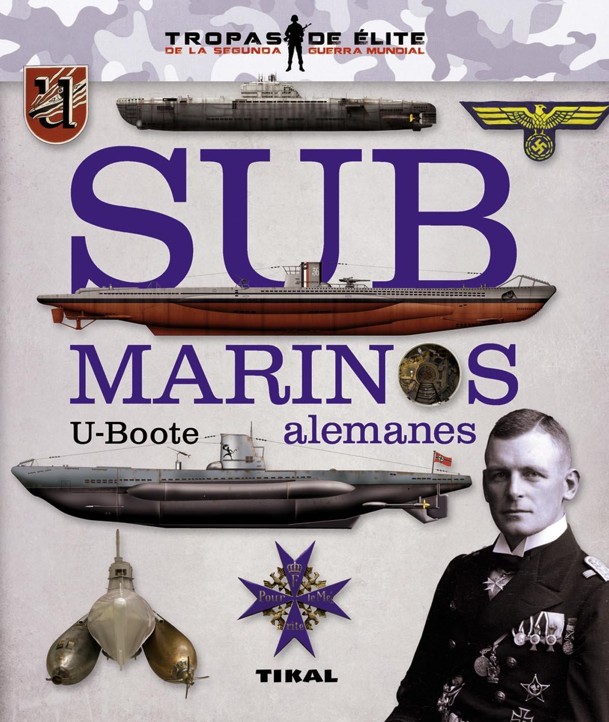 Submarinos alemanes. U-Boote (Tropas de élite): Amazon.es: Juan Vázquez García: Libros