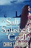 A Salt Splashed Cradle