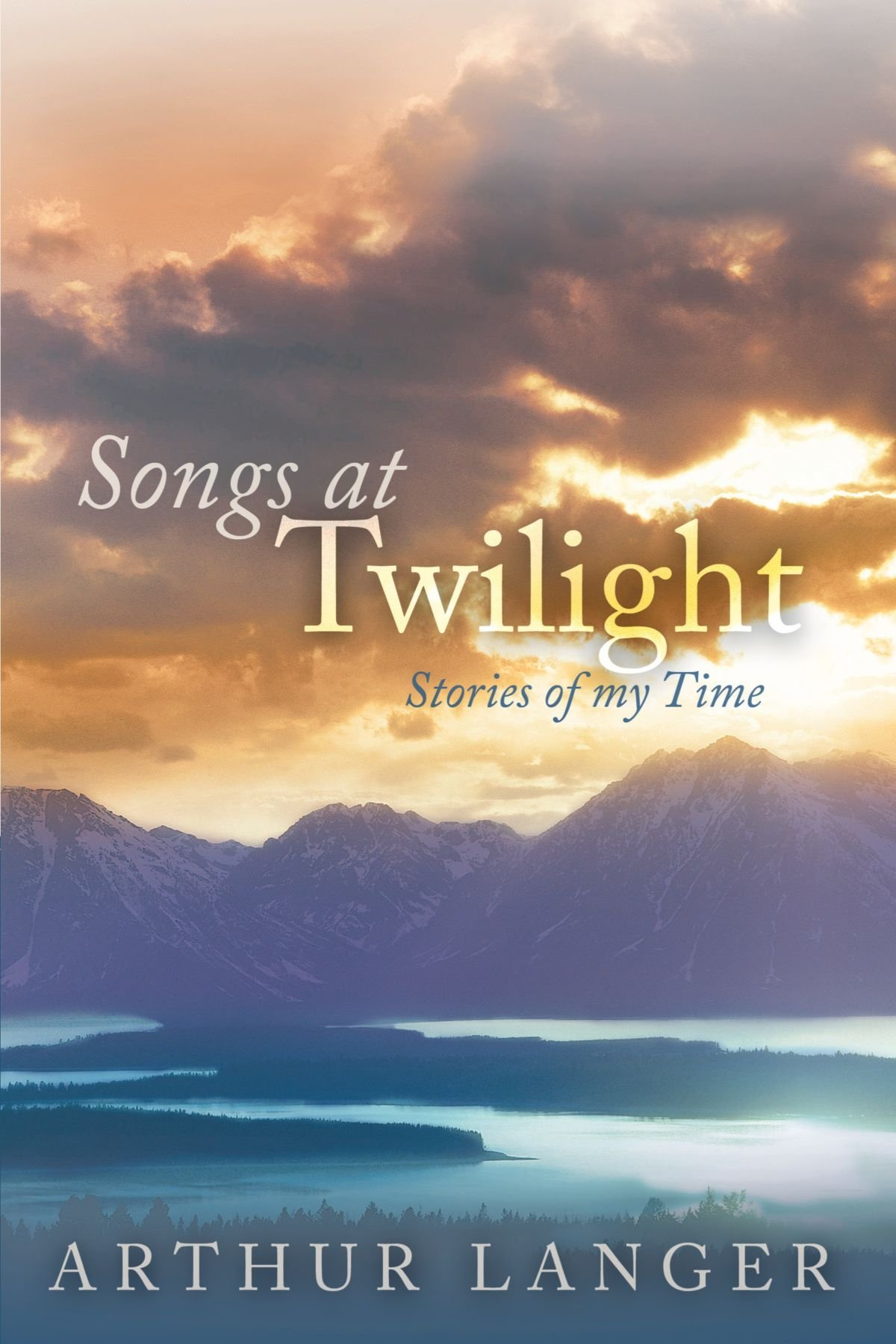 Songs at Twilight: Stories of My Time pdf epub