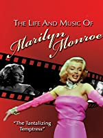 Marilyn Monroe - The Life And Music Of Marilyn Monroe