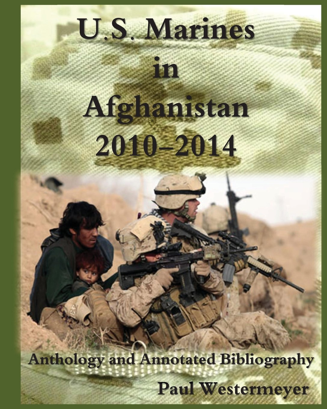 U.S. Marines in Afghanistan, 2010-2014: Anthology and Annotated Bibliography