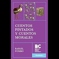 Cuentos Pintados y Cuentos Morales (Spanish Edition)