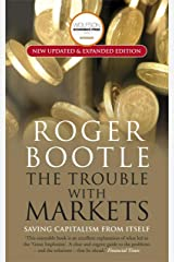 The Trouble With Markets: Saving Capitalism from Itself Kindle Edition