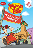Phineas and Ferb: It's Ancient History! (Chapter Book)