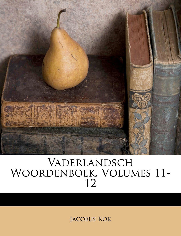 Download Vaderlandsch Woordenboek, Volumes 11-12 (Dutch Edition) pdf