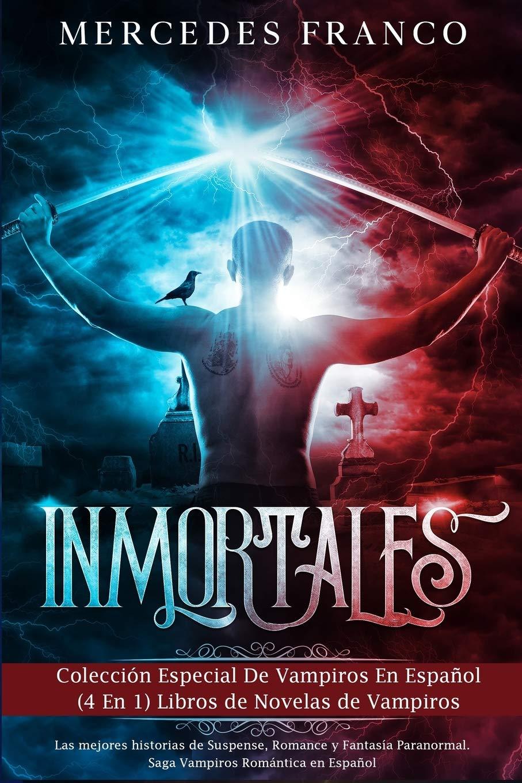 Inmortales: Colección Especial De Vampiros En Español 4 En 1 ...