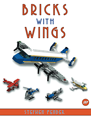 Bricks With Wings: LEGO Compatible Aircraft Ideas and Instructions