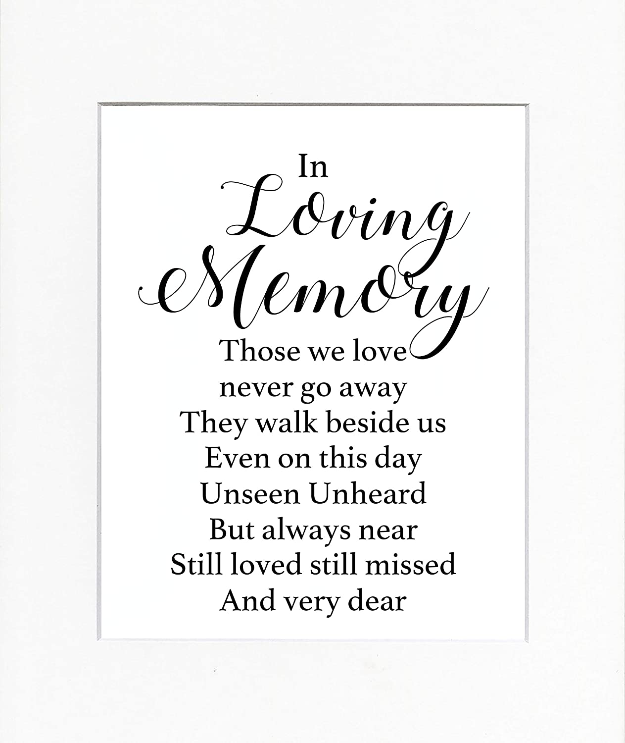 8x10 UNFRAMED PRINT In Loving Memory Those we Love Don't Go Away They Walk Beside us Every Day/Print Sign UNFRAMED/Quote Poem Memorial Remembrance Wedding Home Sign Loving Memory Wall Décor White