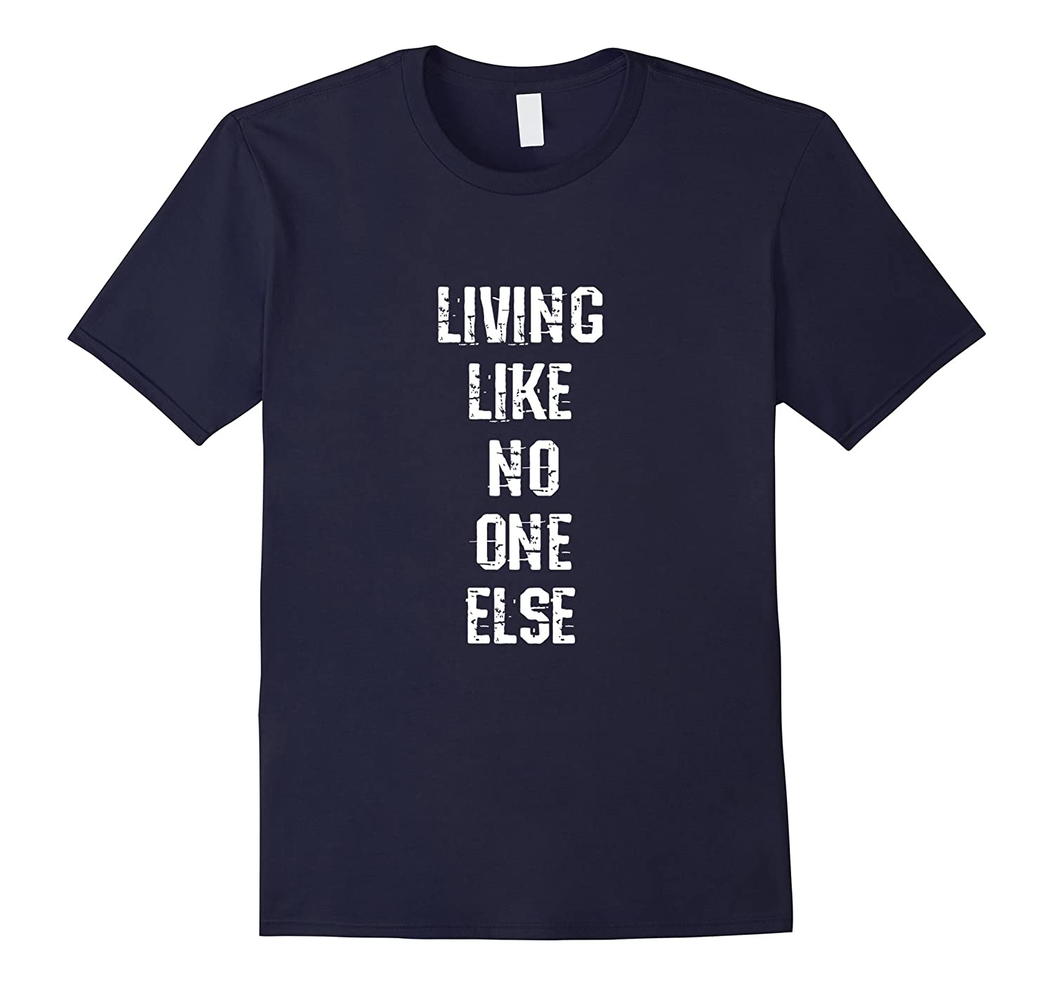 Living Like No One Else Debt Free Money Saving T-Shirt-CL