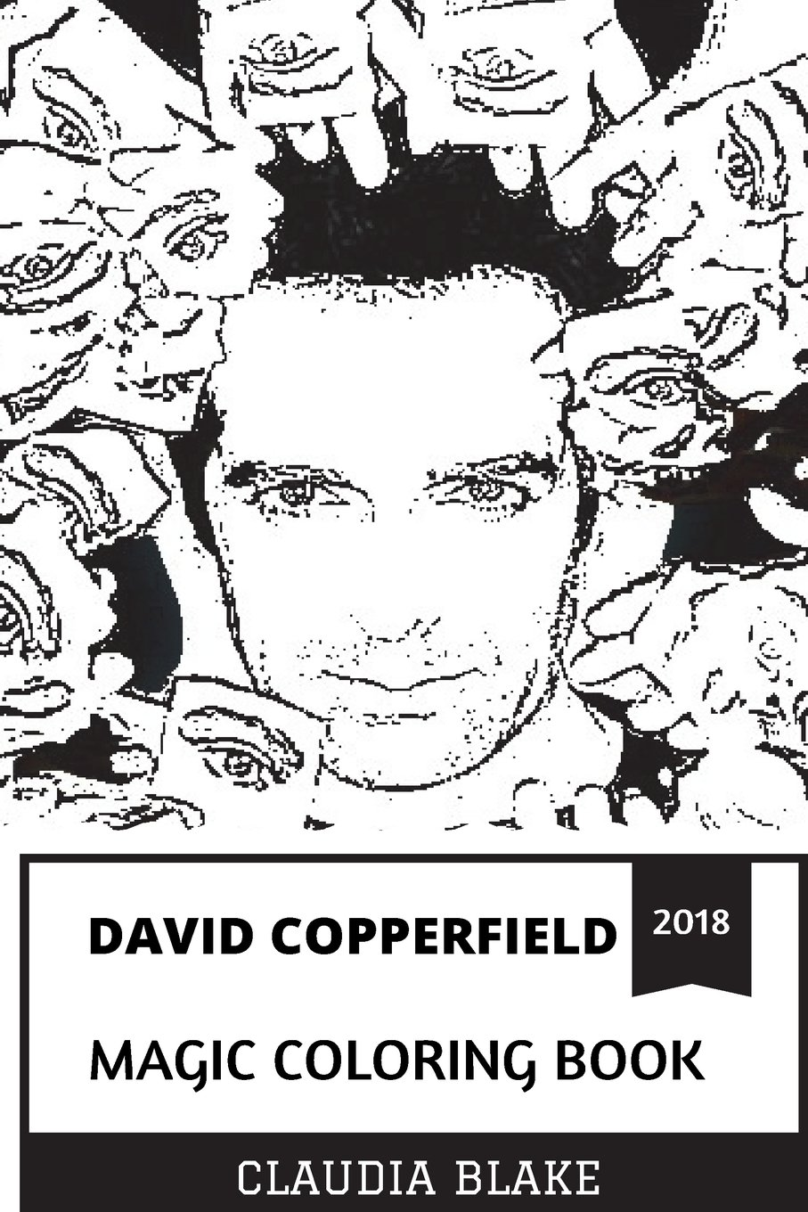 Read Online David Copperfield Magic Coloring Book: The Most Commercially Successful Magician in the History and Illusionist, Emmy Award Winner and Receiver of ... Adult Coloring Book (David Copperfield Books) ebook