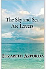 The Sky and Sea are Lovers Kindle Edition