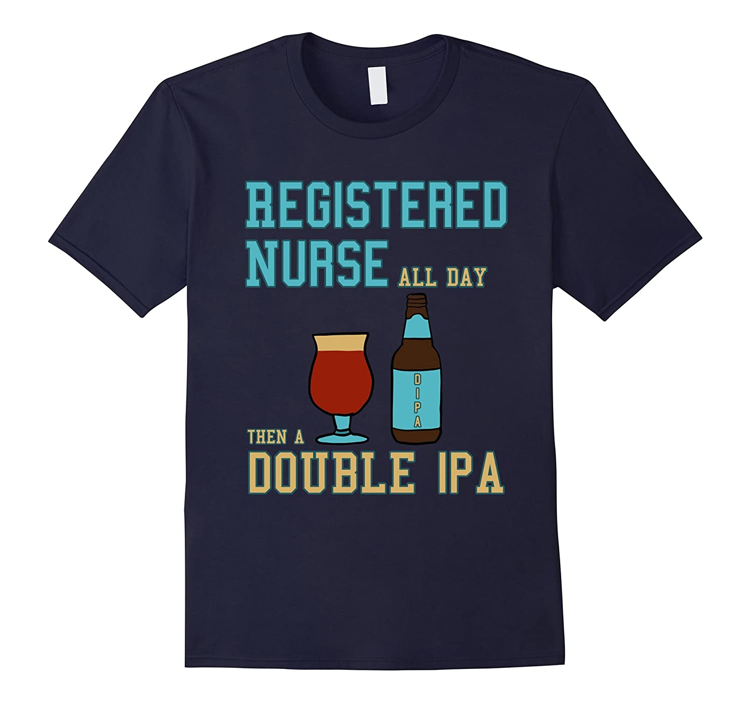 Craft Beer Gifts for Nurses- Funny Double IPA shirt
