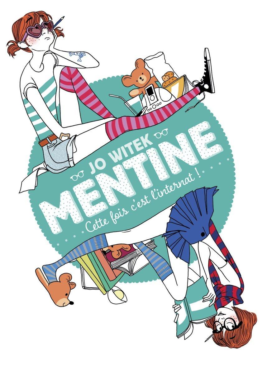 Mentine - Cette fois c'est l'internat ! de