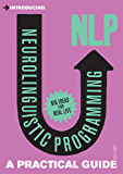 Introducing Neurolinguistic Programming (NLP): A Practical Guide (Introducing...)