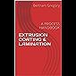 EXTRUSION COATING & LAMINATION: A PROCESS HANDBOOK (1) (English Edition)