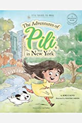 The Adventures of Pili in New York. Dual Language Books for Children ( Bilingual English - Spanish ) Cuento en español Paperback