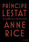 Príncipe Lestat (As Crônicas Vampirescas)