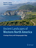 Ancient Landscapes of Western North America: A Geologic History with Paleogeographic Maps (English Edition)