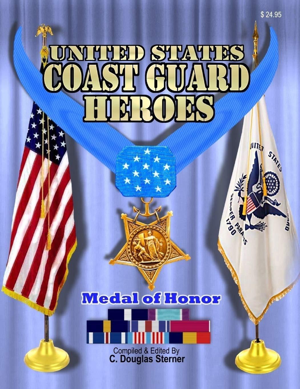United States Coast Guard Heroes: C  Douglas Sterner