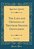 The Life and Opinions of Tristram Shandy, Gentleman, Vol. 2 of 3 (Classic Reprint)