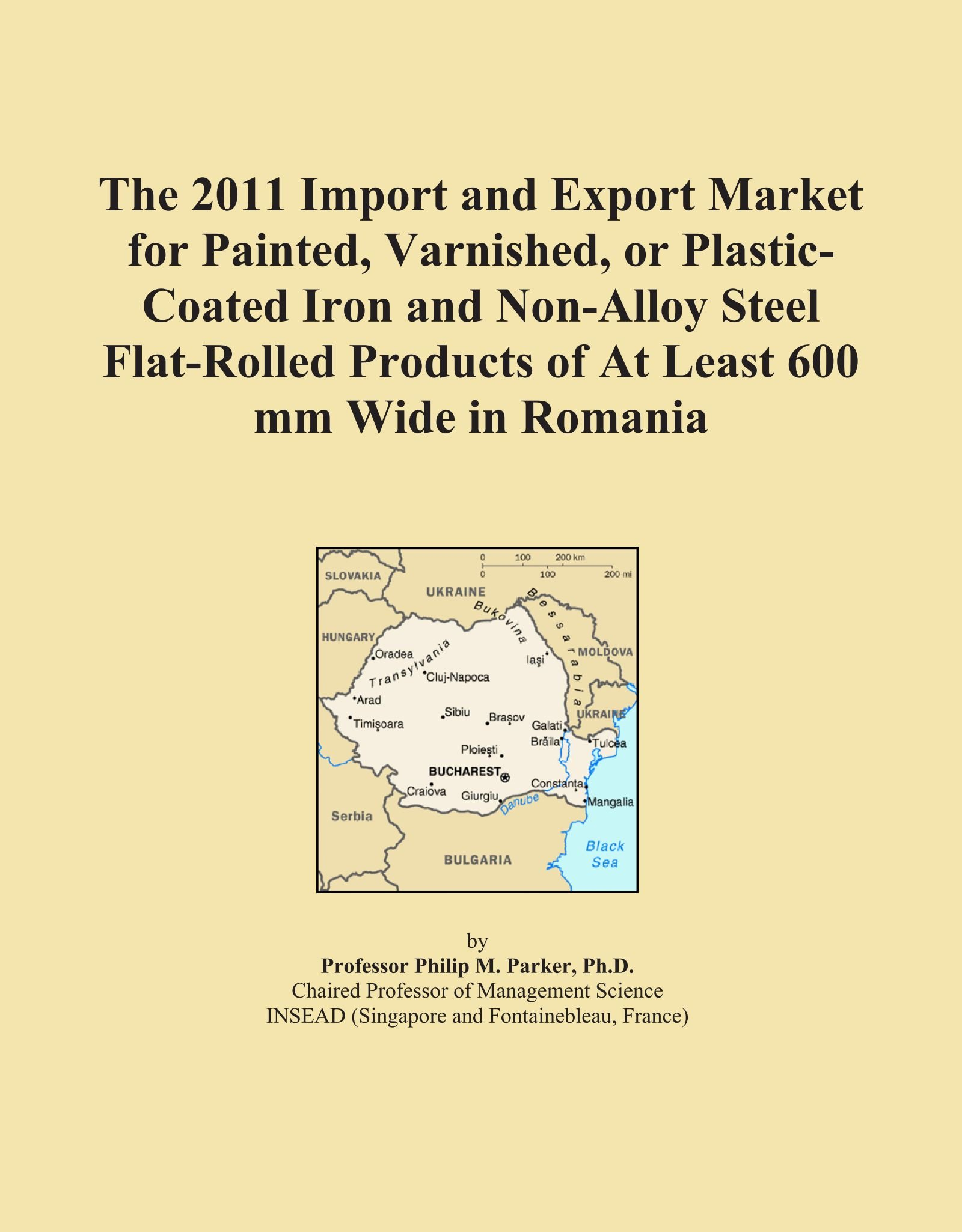 The 2011 Import and Export Market for Painted, Varnished, or Plastic-Coated Iron and Non-Alloy Steel Flat-Rolled Products of At Least 600 mm Wide in Romania ebook