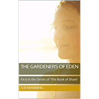 The Gardeners of Eden: First in the Series of 'The Book of Shani' (English Edition)