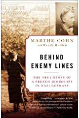 Behind Enemy Lines: The True Story of a French Jewish Spy in Nazi Germany Kindle Edition