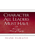 Character All Leaders Must Have: Becoming a Person of Integrity (Life Impact Series)