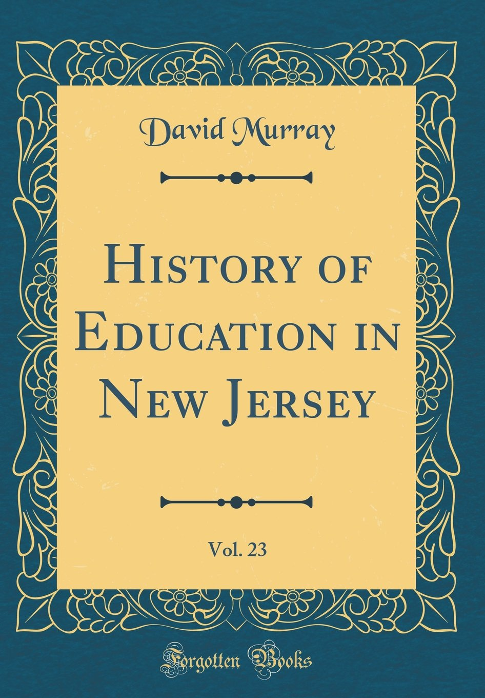 Download History of Education in New Jersey, Vol. 23 (Classic Reprint) ebook