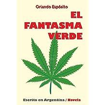 El fantasma verde (Escrito en Argentina nº 1) (Spanish Edition) Sep 12, 2014