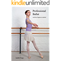 Professional Ballet with the Vaganova method: teaching & learning ballet in a modern style (professional ballet… book cover