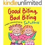 Good Biting, Bad Biting (Funny Rhyming Bedtime Story/Multicultural Picture Book About the Dos and Don'ts of Biting)
