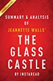 Summary of The Glass Castle: by Jeannette Walls | Includes Analysis
