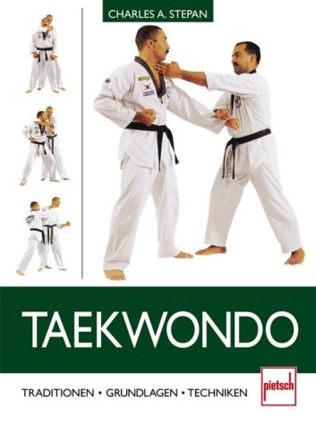 Taekwondo. Traditionen - Grundlagen - Techniken