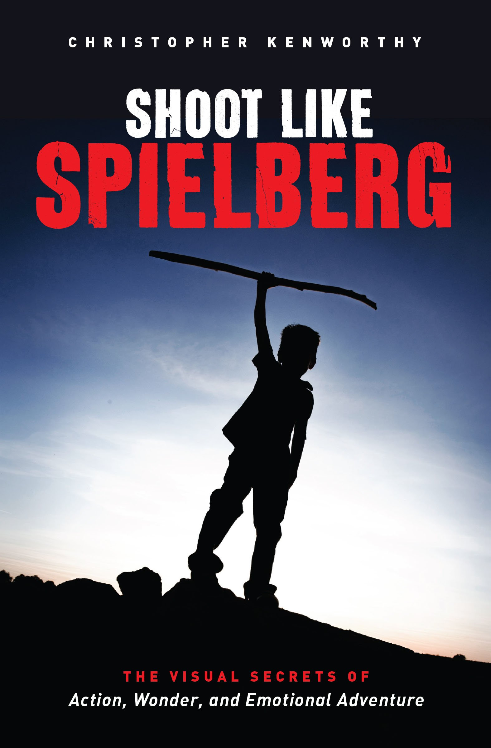 Read Online Shoot Like Spielberg: The Visual Secrets of Action, Wonder and Emotional Adventure pdf