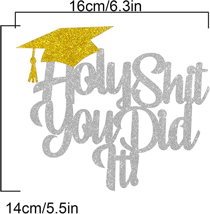 Black Holy Shit You Did It Cake Topper Congrats Grad High School College Grad Party Decoration