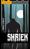 Shriek (Revenge In The Woods Book 1)