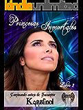 Caminando antes de sucumbir (Bilogía Princesas Inmortales nº 2) (Spanish Edition)