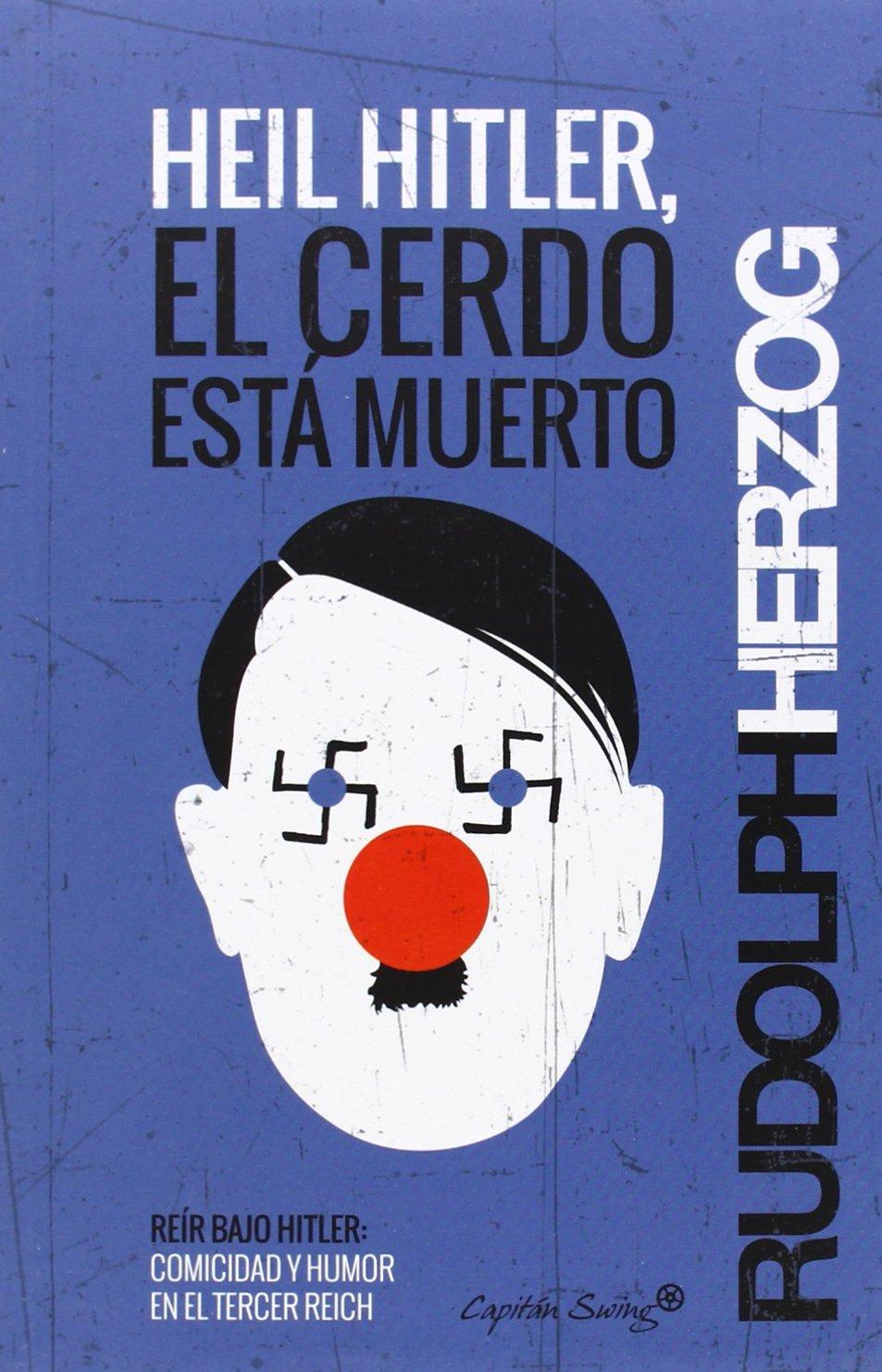 Heil Hitler, el cerdo está muerto (Entrelineas): Amazon.es ...