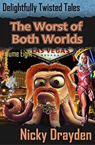 Delightfully Twisted Tales:The Worst of Both Worlds (Volume Eight)