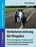 Verkehrserziehung für Pinguine - Fit für den täglichen Straßenverkehr (Prank- und Scherzbücher)
