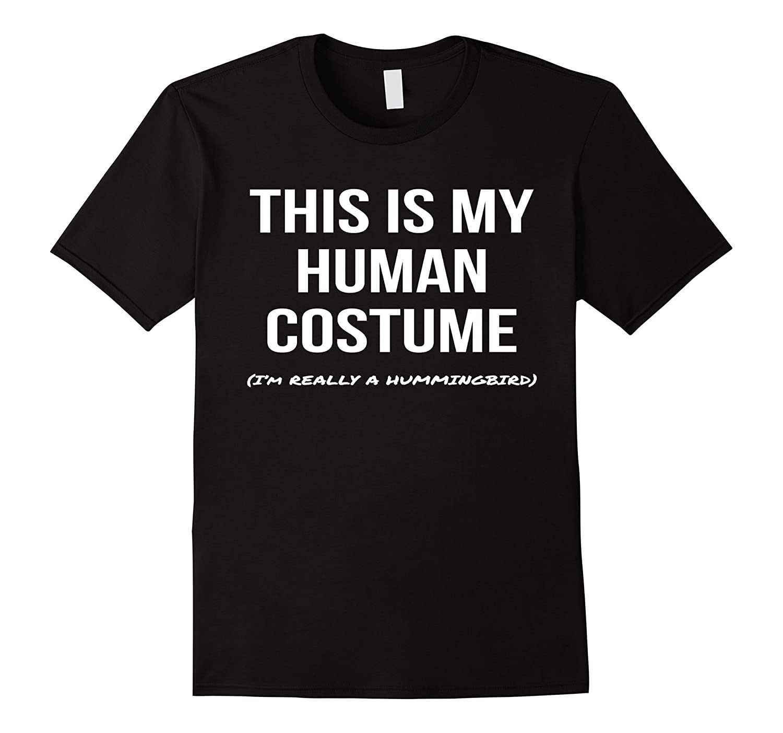 Human Costume I'm Really a Hummingbird Shirt Costume Tee-Art