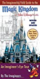 The Imagineering Field Guide to Magic Kingdom at Walt Disney World--Updated! (An Imagineering Field Guide)