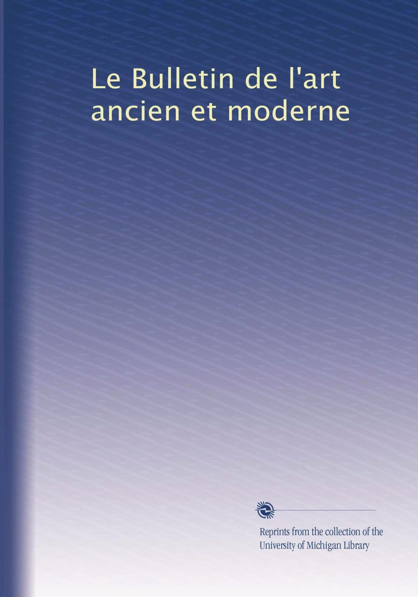 Download Le Bulletin de l'art ancien et moderne (French Edition) ebook