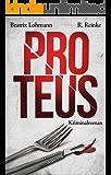 Proteus: Der dritte Fall für Katie Münz - Kriminalroman (Die Fälle der Katie Münz 3) (German Edition)