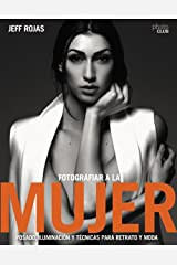 Fotografiar a la mujer: Posado, iluminación y tecnicas de Retrato y Moda (Photoclub) (Spanish Edition) Paperback
