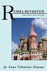 RUSSIA REVISITED: Come Take a Tour with Me Kindle Edition